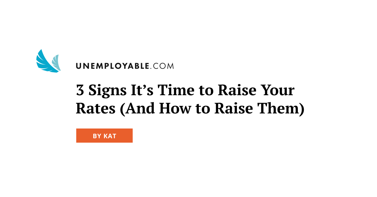 3 Signs It's Time to Raise Your Rates (And How to Raise Them)