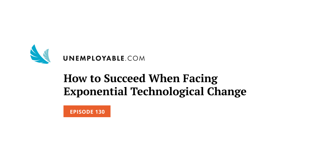 How to Succeed When Facing Exponential Technological Change
