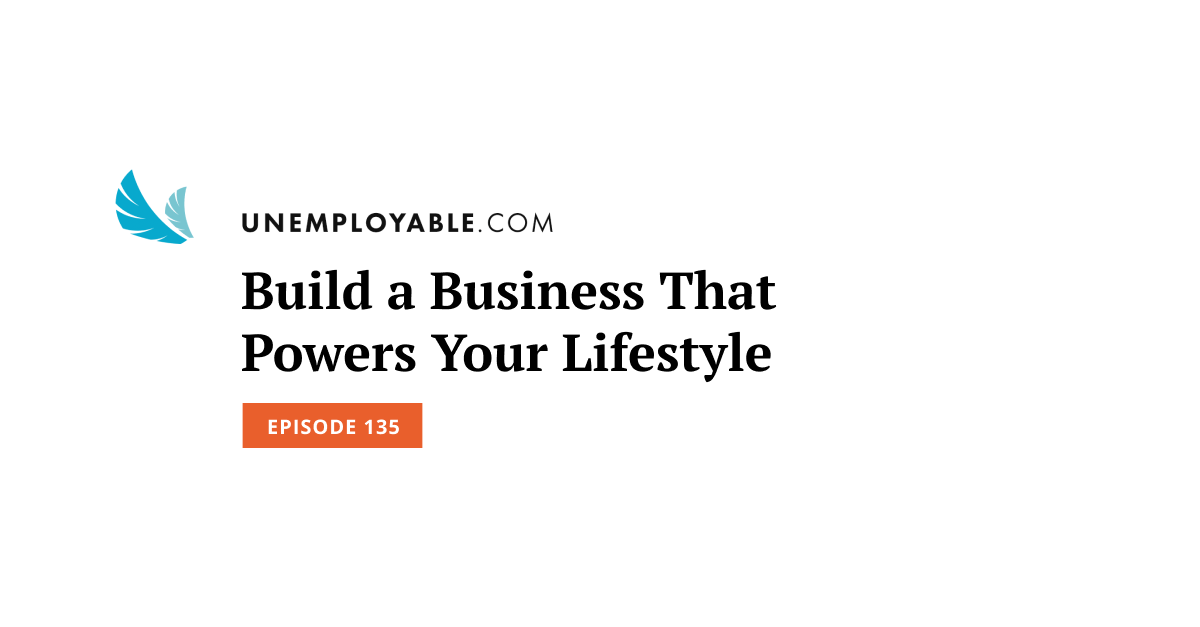 Build a Business That Powers Your Lifestyle