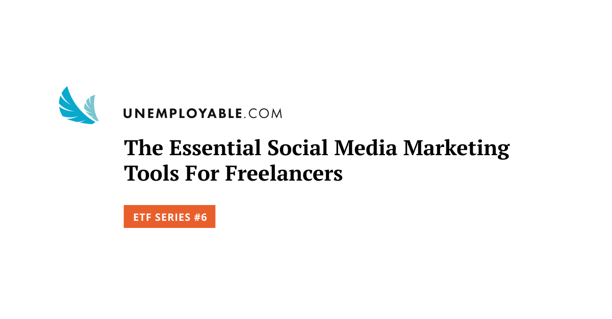 The Essential Social Media Marketing Tools For Freelancers