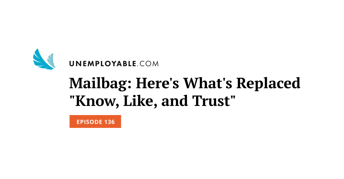 Mailbag: Here's What's Replaced Know, Like, and Trust