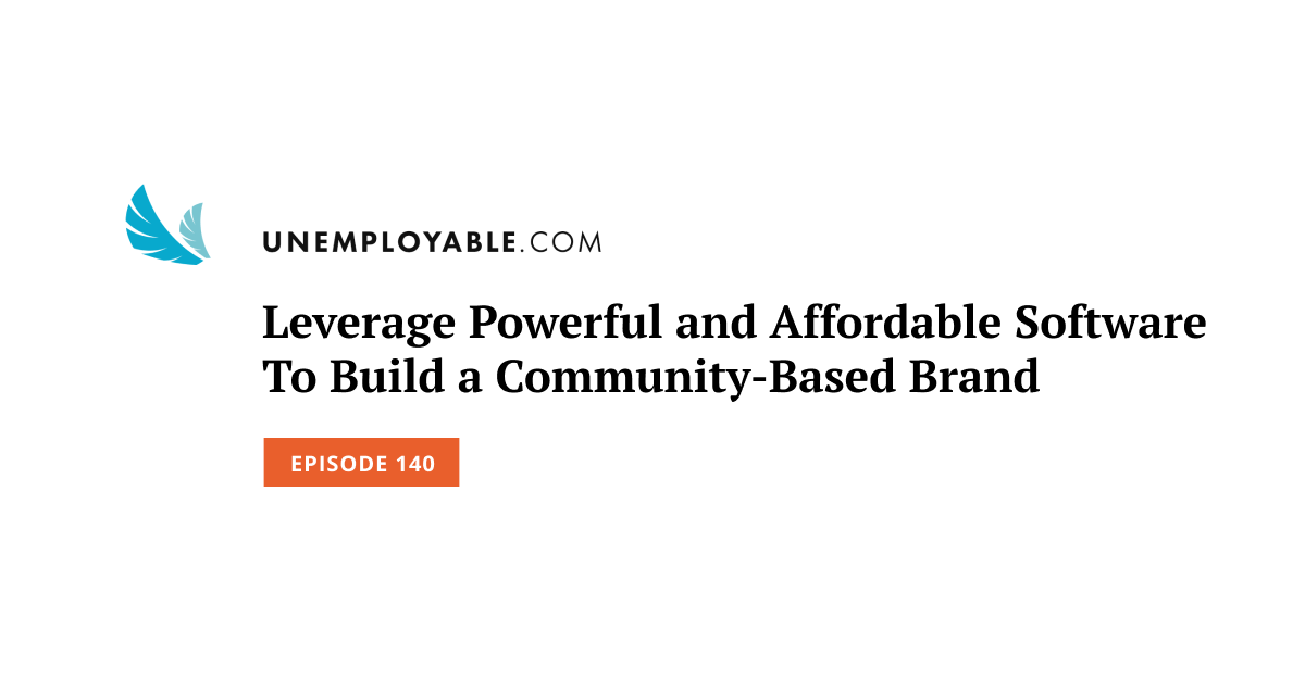 Leverage Powerful and Affordable Software To Build a Community-Based Brand
