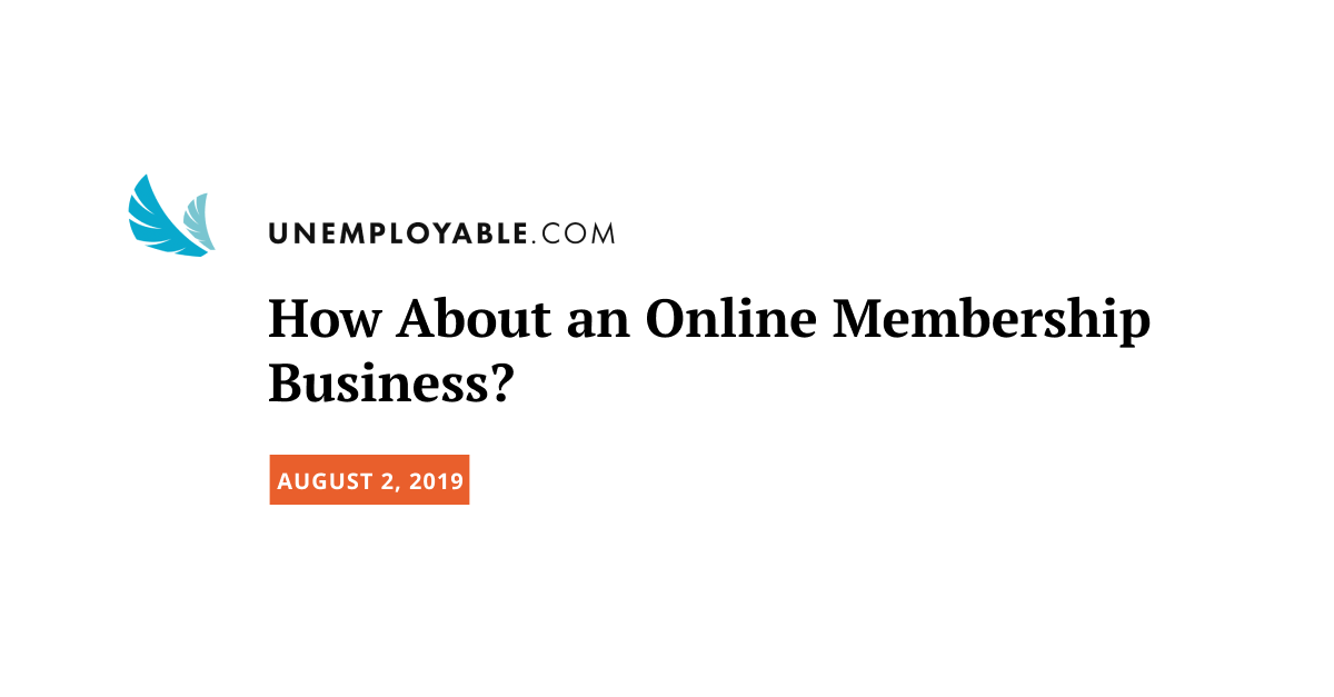 How About an Online Membership Business?