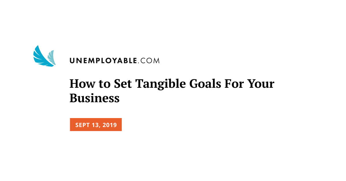 How to Set Tangible Goals For Your Business