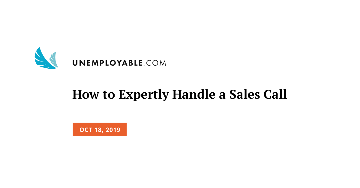 How to Expertly Handle a Sales Call