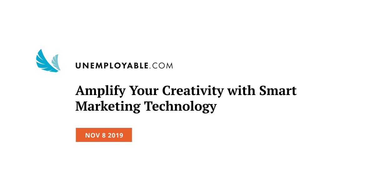 Amplify Your Creativity with Smart Marketing Technology