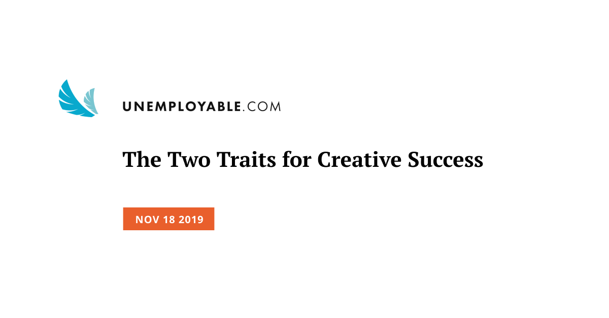 The Two Traits for Creative Success