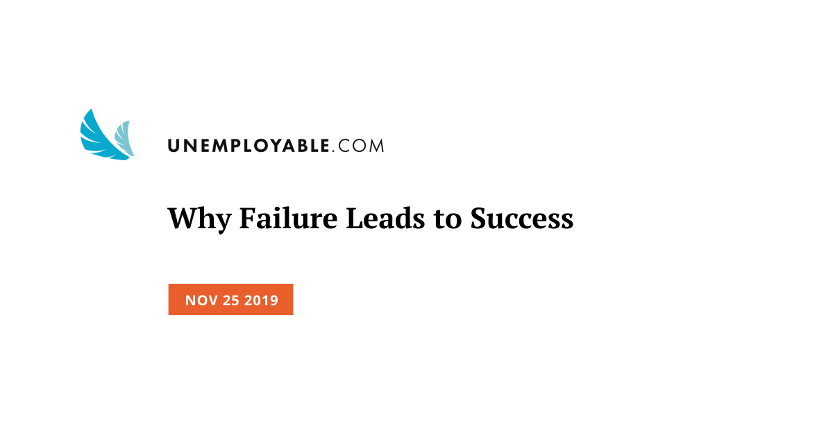 Why Failure Leads to Success