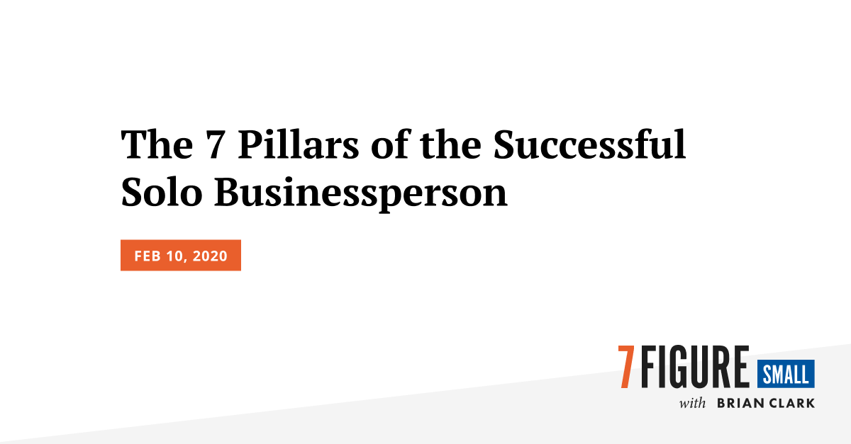 The 7 Pillars of the Successful Solo Businessperson