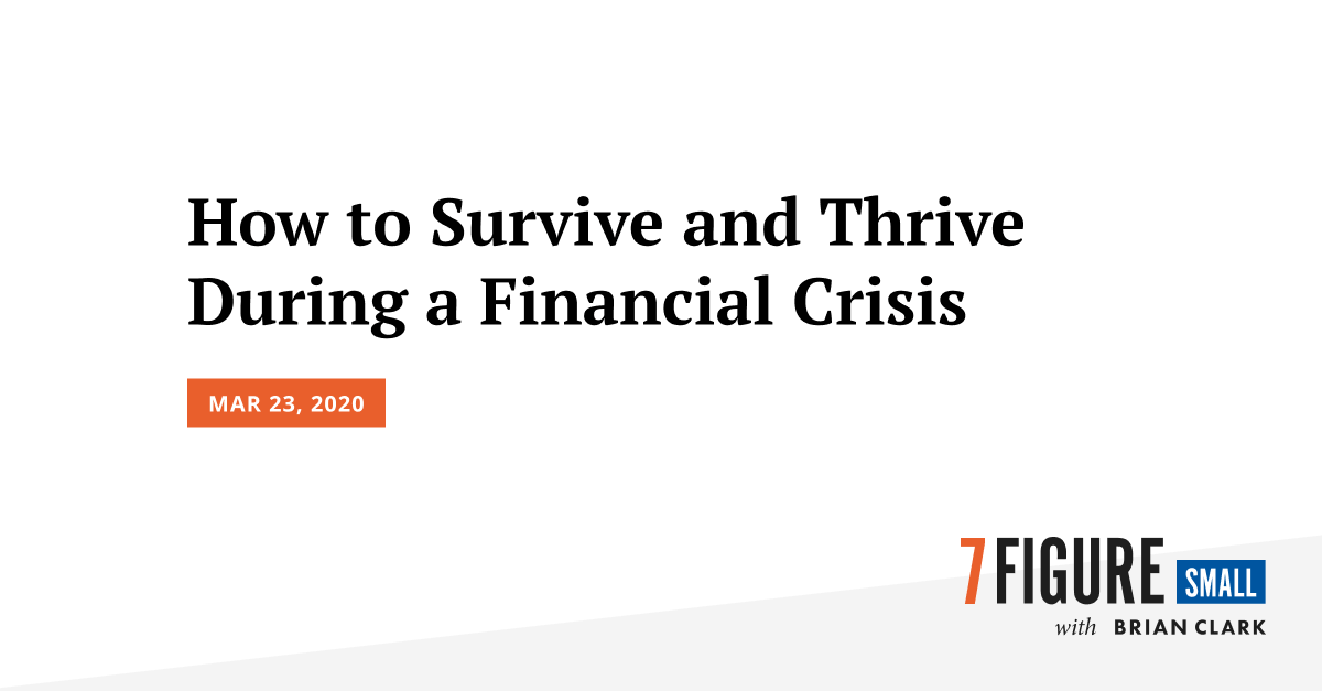How to Survive and Thrive During a Financial Crisis