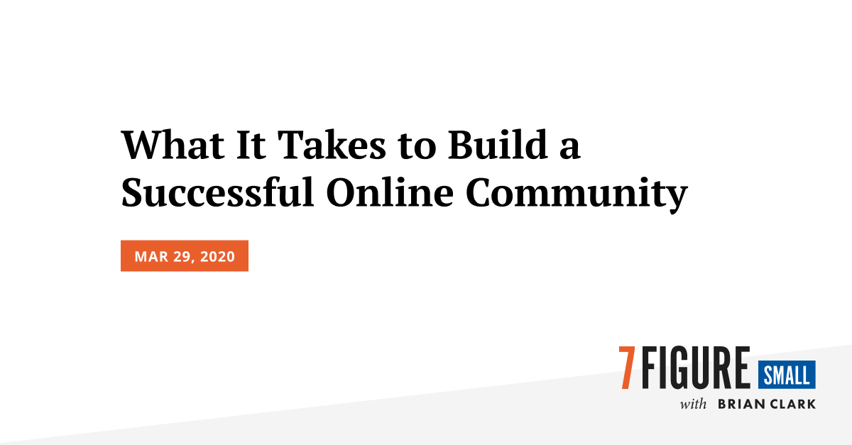What It Takes to Build a Successful Online Community