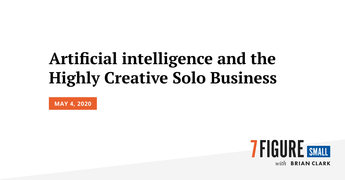 Artificial intelligence and the Highly Creative Solo Business