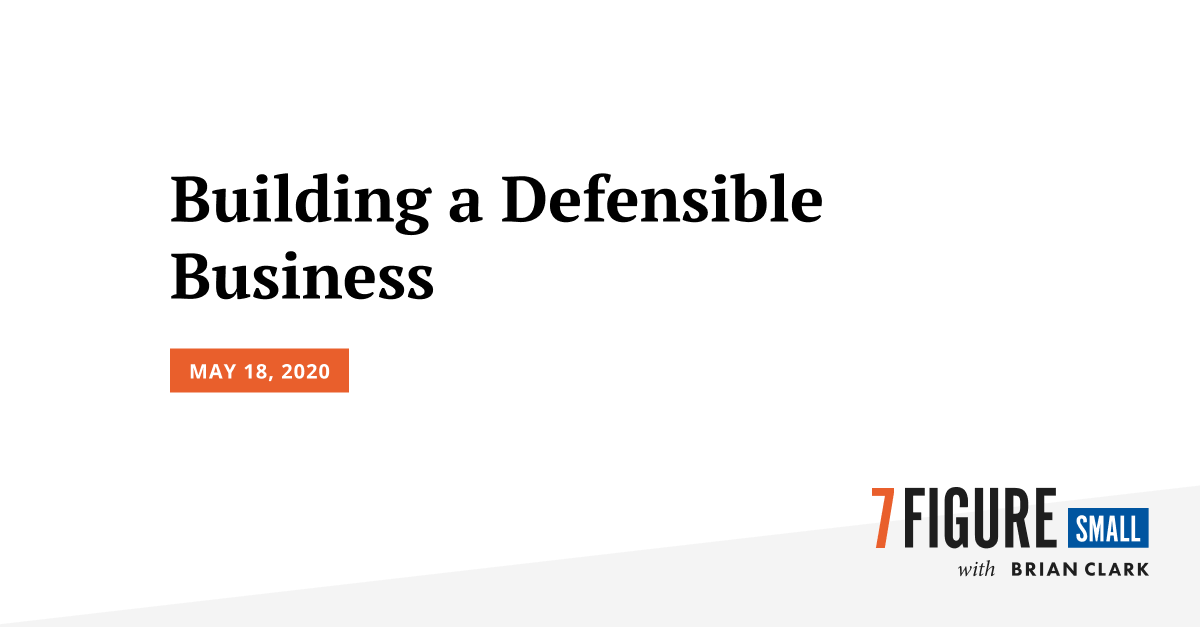 Building a Defensible Business
